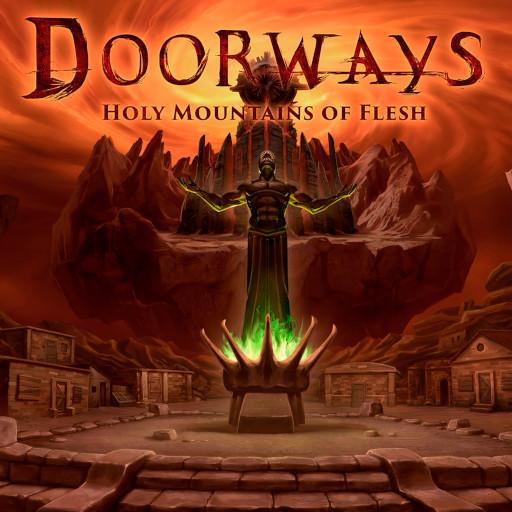 Doorways: Holy Mountains of Flesh